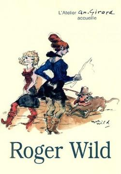 Affiche de l'exposition Roger Wild